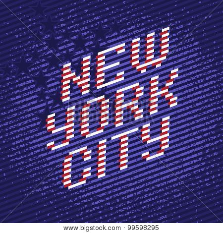 New York City Poster from color stripes font. Stylized to United States of America flag with stars on background