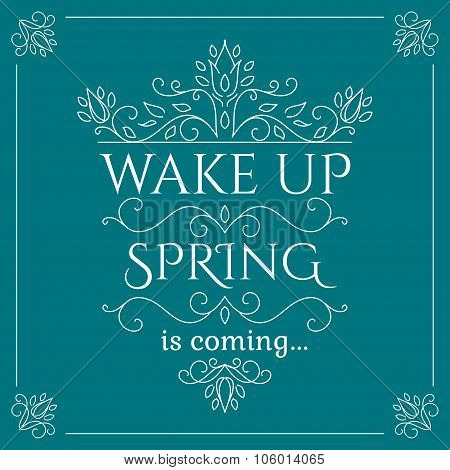 Wake up. Spring is coming.