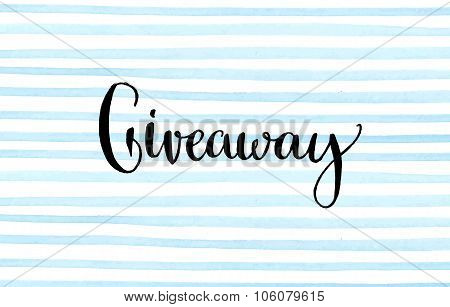 Giveaway banner for social media contests and special offer. Vector hand lettering at blue watercolo