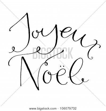 Joyeux Noel - french phrase means Merry Christmas. Whimsical calligraphy for winter holdays cards an