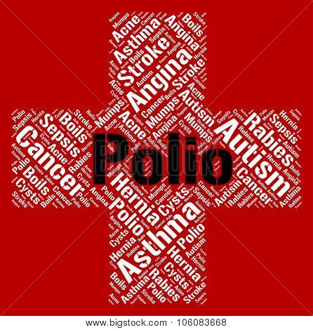 Polio Word Indicates Poor Health And Poliomyelitis
