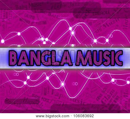 Bangla Music Indicates Bangladesh Song And Audio