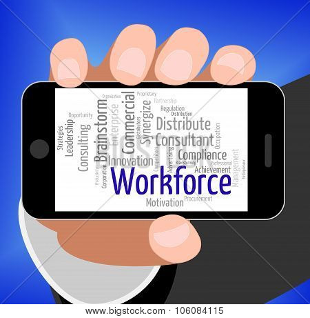 Workforce Word Indicates Human Resources And Manpower