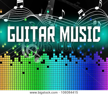 Guitar Music Indicates Sound Track And Guitarist
