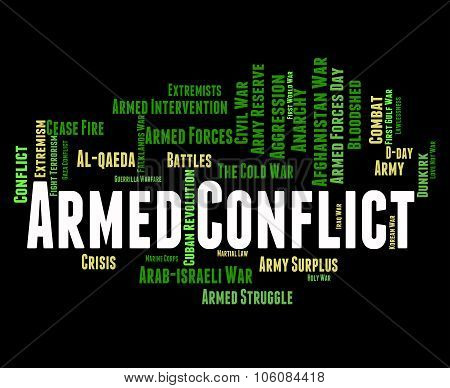 Armed Conflict Represents Word Clash And War
