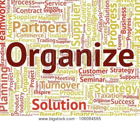 Organize Word Indicates Arrange Organized And Organizing