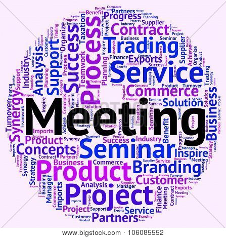 Meeting Word Indicates Get Together And Assembly