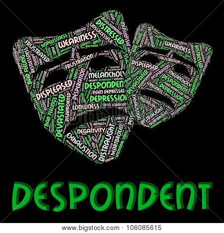 Despondent Word Represents Morose Depressed And Sad