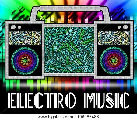 Electro Music Represents Sound Track And Electronic