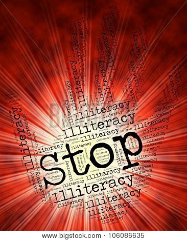 Stop Illiteracy Indicates Warning Sign And Caution