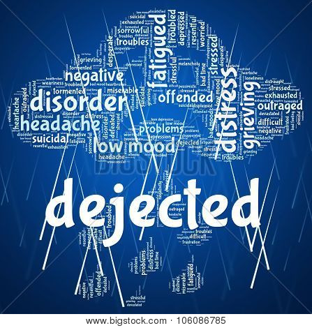 Dejected Word Indicates Miserable Melancholy And Wordcloud