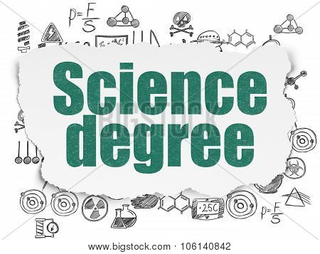 Science concept: Science Degree on Torn Paper background