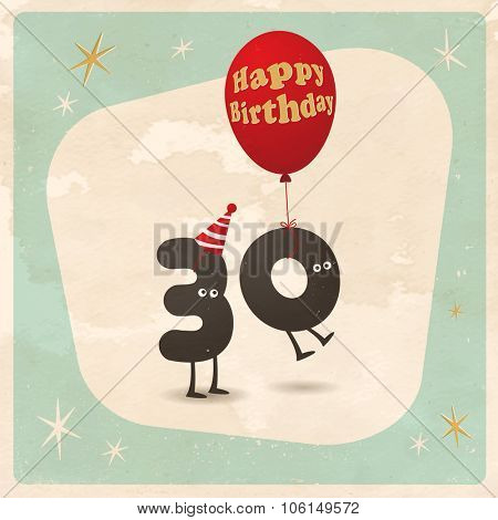 Vintage style funny 30th birthday Card  - Editable, grunge effects can be easily removed for a brand new, clean sign.