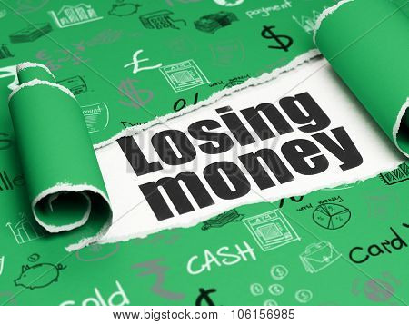 Money concept: black text Losing Money under the piece of  torn paper