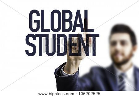 Business man pointing the text: Global Student