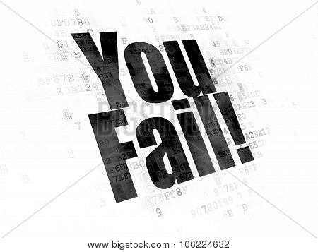 Finance concept: You Fail on Digital background