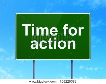 Timeline concept: Time For Action on road sign background