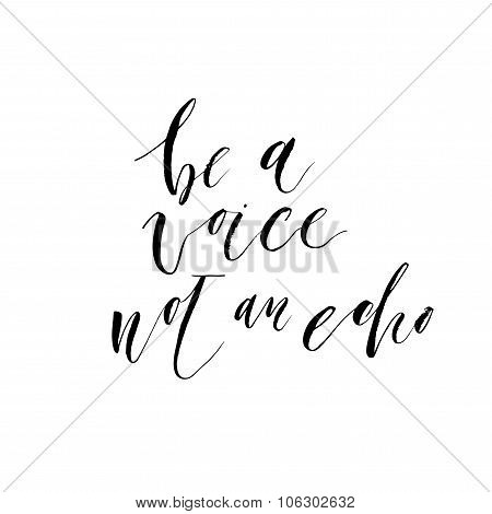 Be A Voice Not An Echo Card. Hand Drawn Lettering.