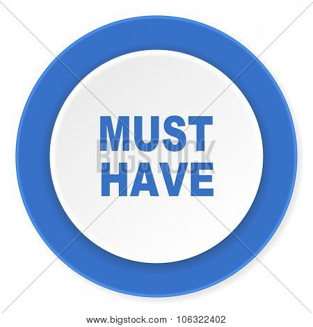 must have blue circle 3d modern design flat icon on white background