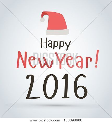 New Year Christmas poster card red Santa hat. New Year text Vector Illustration. Christmas vector hat. New Year 2016 hat. 2016 New Year greeting card text. Christmas poster card