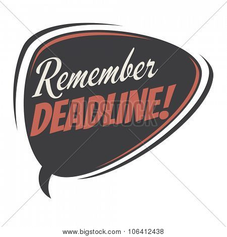 remember deadline retro speech bubble