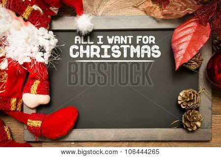 Blackboard with the text: All I Want For Christmas in a conceptual image