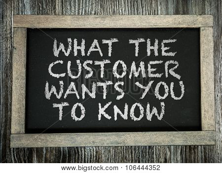 What The Customers Wants You To Know written on chalkboard