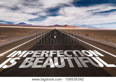 Imperfection Is Beautiful written on desert road