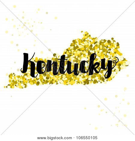 Golden Glitter Illustration Of The State Of Kentucky With Modern Lettering