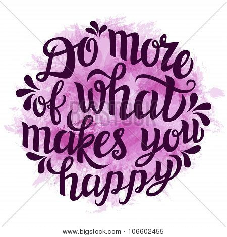 'do More Of What Makes You Happy' Poster