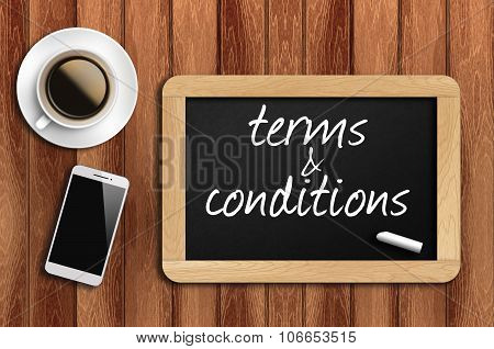 Coffee, Phone  And Chalkboard With Terms And Conditions