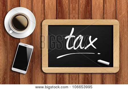 Coffee, Phone  And Chalkboard With Word Tax