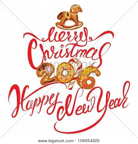 Hand Written Calligraphic Text Merry Christmas And Happy New Year 2016 In Gingerbread Shape, Isolate