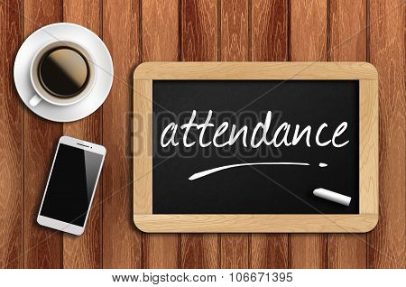 Coffee, Phone  And Chalkboard With  Word Attendance