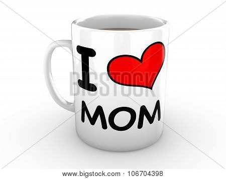 I Love Mom - Red Heart On A White Mug