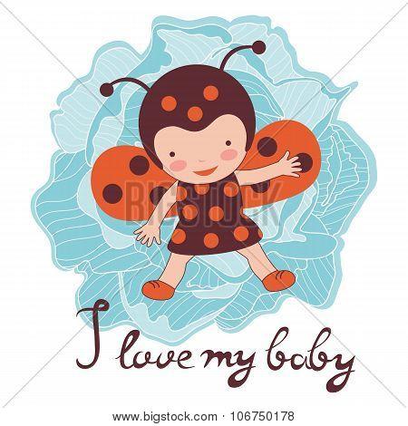 I love my baby card. Illustration of adorable baby ladybug
