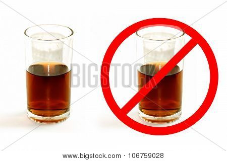 Glass of liquor and stop Glass of liquor isolate on white background