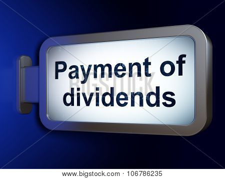 Money concept: Payment Of Dividends on billboard background