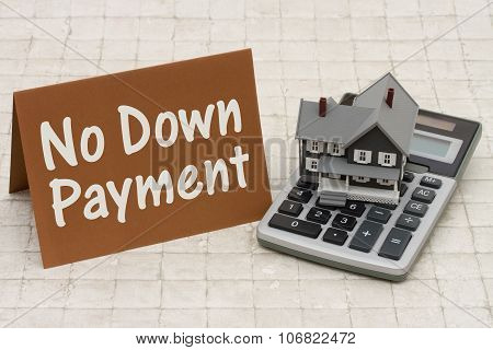 Home Mortgage No Down Payment, A Gray House, Brown Card And Calculator On Stone Background