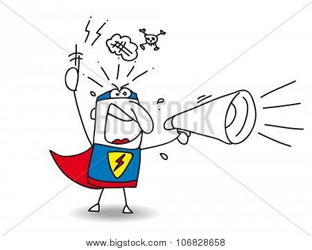 A super hero is shouting  in a megaphone. He's very angry !