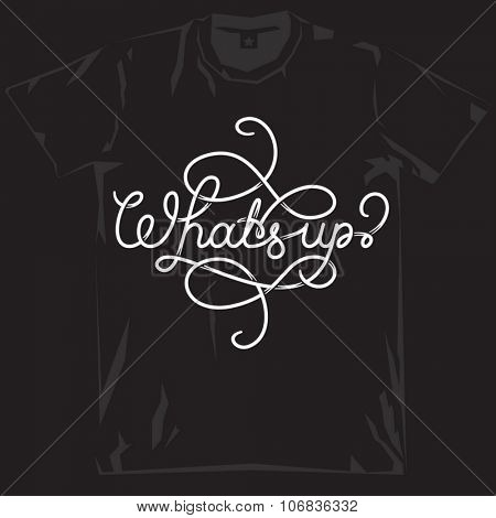 black t-shirt design with white What's up lettering