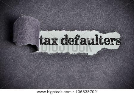 Tax Defaulters Word Under Torn Black Sugar Paper