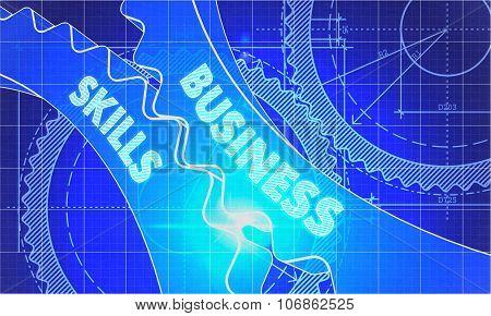 Business Skills Concept. Blueprint of Gears.