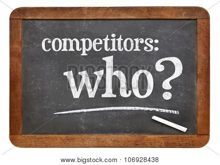 Who is your competitor concept, competitors - who? A white chalk text on a vintage slate blackboard