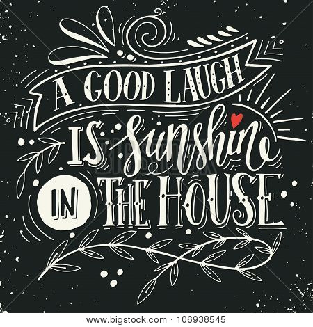 A good laugh is sunshine in the house. Quote. Hand Drawn Vintage Print With Hand Lettering.