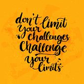 Dont limit your challenges, challenge your limits. Inspirational quote at yellow background with me poster