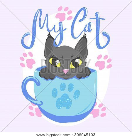poster of Cute Cat In Cup Blue Color Vector Illustration. Black Kitty With Handwritten Glitter Lettering. Girl