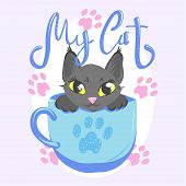 Cute Cat In Cup Blue Color Vector Illustration. Black Kitty With Handwritten Glitter Lettering. Girl poster