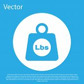 Blue Weight Pounds Icon Isolated On Blue Background. Pounds Weight Block For Weight Lifting And Scal poster