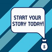 Conceptual Hand Writing Showing Start Your Story Today. Business Photo Showcasing Work Hard On Yours poster